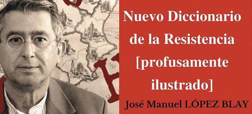 López Blay presenta  Nuevo diccionario de la resistencia
