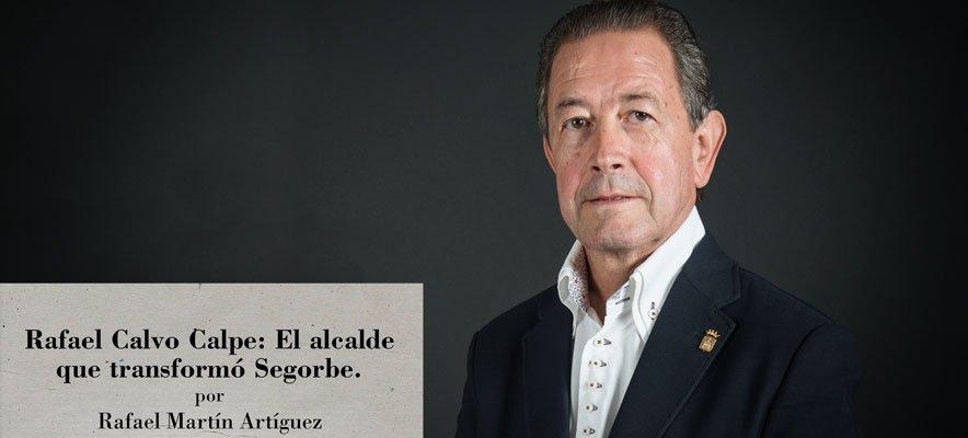 «Rafael Calvo Calpe. El alcalde que transformó Segorbe»