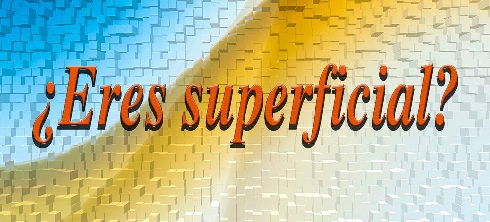 «¿Eres superficial?» según la opinión de Vicente Herrero
